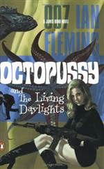 Octopussy & the Living Daylights